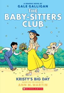 Kristy s Big Day  The Baby sitters Club Graphic Novel  6   A Graphix Book Book