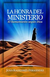 La Honra del Ministerio: El llamamiento según Dios