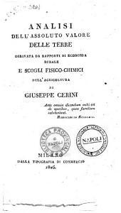 Analisi dell'assoluto valore delle terre derivata da rapporti di economia rurale e scogli fisico-chimici dell'agricoltura di Giuseppe Cerini