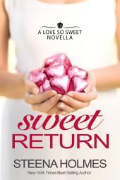 Sweet Return: Book 3 in the Love So Sweet Series