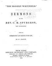 Sermons of the Rev. C.H. Spurgeon of London: With an Introduction and Sketch of His Life