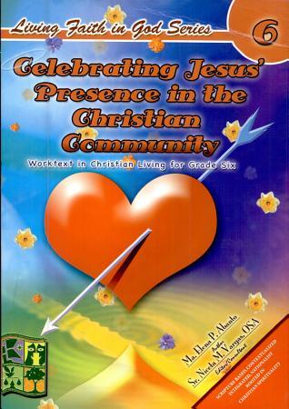 Living Faith in God 6   Celebrating Jesus Presence in the Christian Community  2007 Ed  PDF
