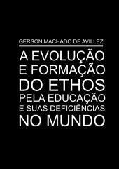 A Evolução E Formação Do Ethos Pela Educação E Suas Deficiências No Mundo