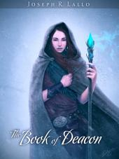 The Book of Deacon: Volume 1