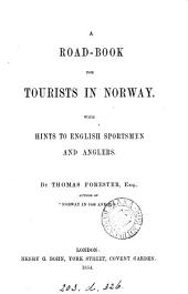 A road-book for tourists in Norway, with hints to English sportsmen and anglers