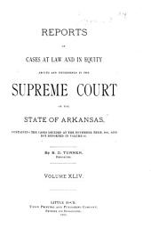 Reports of Cases at Law and in Equity Argued and Determined in the Supreme Court of Arkansas: Volume 44