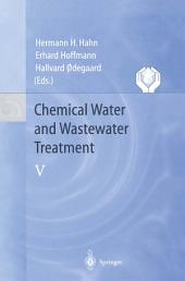 Chemical Water and Wastewater Treatment V: Proceedings of the 8th Gothenburg Symposium 1998 September 07–09, 1998 Prague, Czech Republic