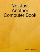 Not Just Another Computer Book
