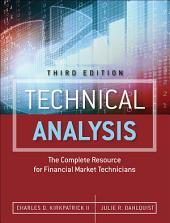 Technical Analysis: The Complete Resource for Financial Market Technicians, Edition 3