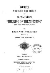 """Guide Through the Music of R. Wagner's """"The Ring of the Nibelung"""" (Der Ring Des Nibelungen)"""