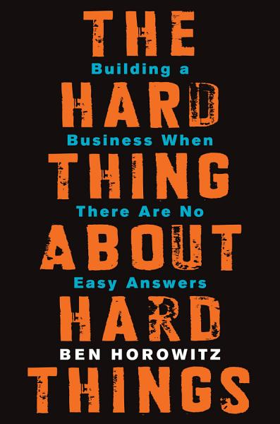 Download The Hard Thing About Hard Things Book