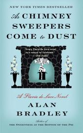 As Chimney Sweepers Come to Dust:A Flavia de Luce Novel