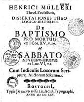 Henrici Mulleri,... Dissertationes ... de baptismo pro mortuis