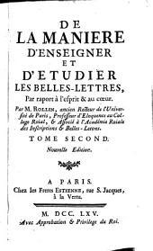 De la manière d'enseigner et d'étudier les belles lettres: par rapport à l'esprit & au coeur, Volume2