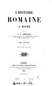 L'histoire romaine à Rome: Volume1