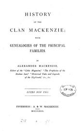 History of the clan Mackenzie, with genealogies of the principal families of the name
