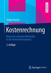 Kostenrechnung: Klassische und neue Methoden in der Unternehmenspraxis, Ausgabe 2
