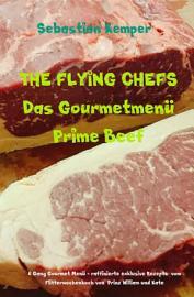 THE FLYING CHEFS Das Gourmetmen   Prime Beef PDF