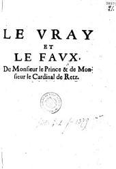 Le Vray et le faux de Monsieur le Prince et de Monsieur le Cardinal de Retz [par Retz]
