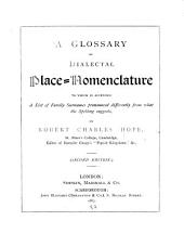 A Glossary of Dialectal Place-nomenclature: To which is Appended a List of Family Surnames Pronounced Differently from what the Spelling Suggests