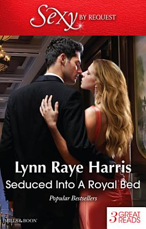 Seduced Into A Royal Bed Strangers In The Desert Marriage Behind The Facade Captive But Forbidden PDF