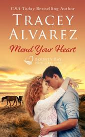 Mend Your Heart: (Bounty Bay Book 4: A New Zealand Small Town Romance)