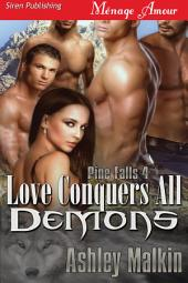 Love Conquers All Demons [Pine Falls 4]