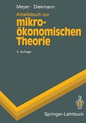 Arbeitsbuch zur mikroökonomischen Theorie: Ausgabe 4
