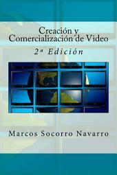Creación y Comercialización de Video: 2ª Edición
