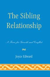 The Sibling Relationship: A Force for Growth and Conflict