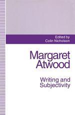Margaret Atwood: Writing and Subjectivity