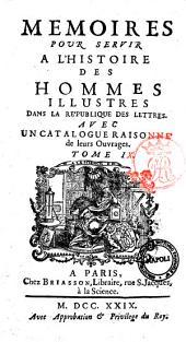 Memoires pour servir à l'histoire des hommes illustres dans la république des lettres. Avec un catalogue raisonné de leurs ouvrages: Tome 9, Volume9