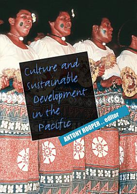 Culture and Sustainable Development in the Pacific PDF