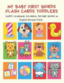 My Baby First Words Flash Cards Toddlers Happy Learning Colorful Picture Books In English German Polish Book PDF