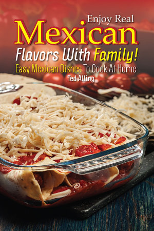 Enjoy Real Mexican Flavors with Family