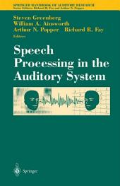 Speech Processing in the Auditory System