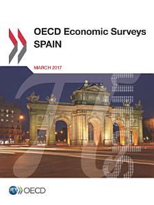 OECD Economic Surveys  Spain 2017 PDF