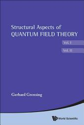 Structural Aspects of Quantum Field Theory and Noncommutative Geometry: (In 2 Volumes)