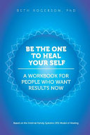 Download Be the One to Heal Your Self Book