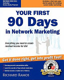 Your First 90 Days in Network Marketing: A Complete Guide to Social Network Marketing
