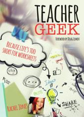 Teacher Geek: Because life's too short for worksheets