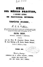 Guía del médico práctico: o resumen general de patología interna y de terapéutica aplicadas, Volumen 3