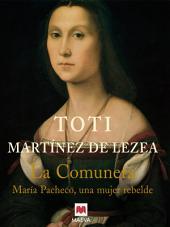 La comunera: María Pacheco, una mujer rebelde.