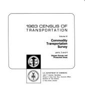 1963 Census of Transportation: Commodity transportation survey. pts. 1-2. Commodity groups. pts. 3-4. Shipper groups and production areas