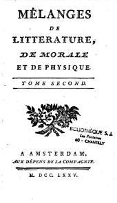 Mélanges de littérature, de morale et de physique...