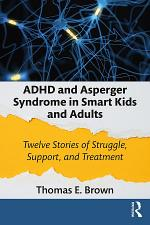 ADHD and Asperger Syndrome in Smart Kids and Adults