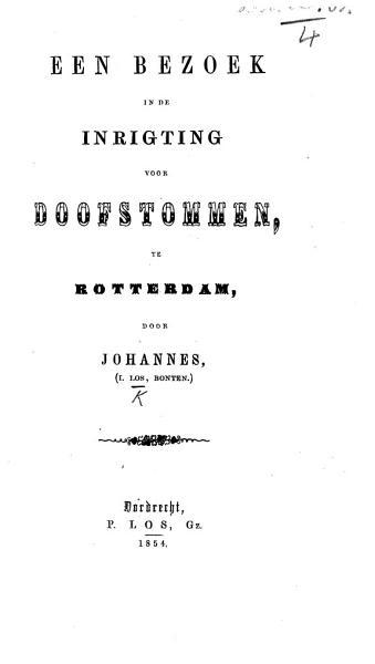 Een Bezoek in de inrigting voor Doofstommen  te Rotterdam  door Johannes  I  Los  Bonten