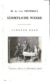 M. A. von Thümmels sämmtliche Werke: Band 4