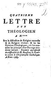 Quatrième Lettre d'un théologien à M.*** sur la distinction de religion naturelle et de religion révélée ...; ou l'on examine les principes d'un ouvrage moderne intitulé: Examen approfondi des difficultés de M. Rousseau de Genève contre le christianisme chatholique