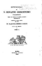 Opuscoli di S. Giovanni Grisostomo volgarizzati